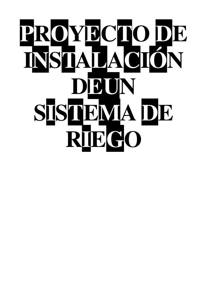 PROYECTO DEINSTALACIÓN    DEUN SISTEMA DE    RIEGO