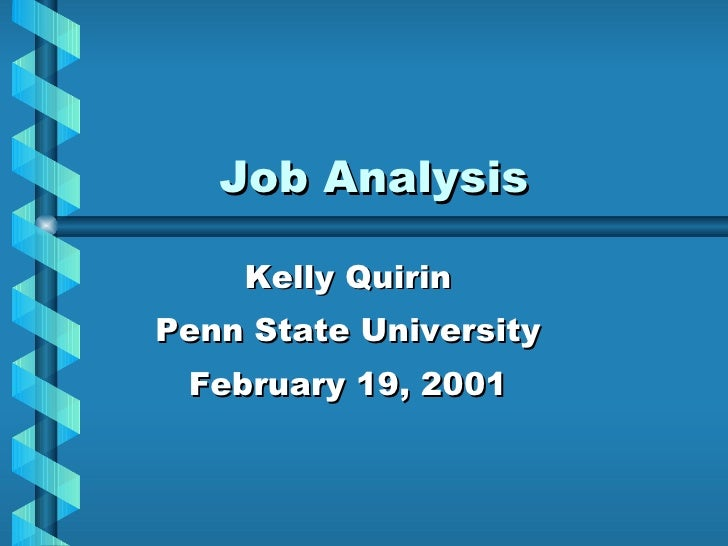 Job Analysis Kelly Quirin Penn State University February 19, 2001