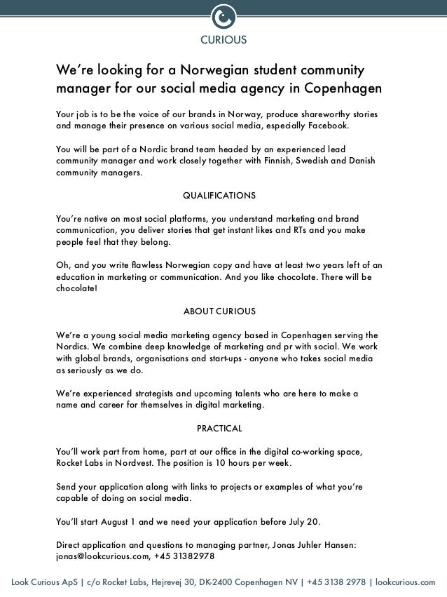 We're looking for a Norwegian student community manager for our social media agency in Copenhagen ! Your job is to be the ...