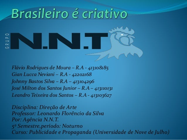 Flávio Rodrigues de Moura – R.A - 413108185 Gian Lucca Neviani – R.A - 42202168 Johnny Bastos Silva – R.A – 413104296 José...