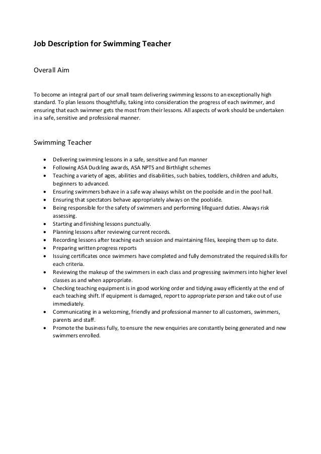 Job Description for Swimming Teacher Overall Aim To become an integral part of our small team delivering swimming lessons ...