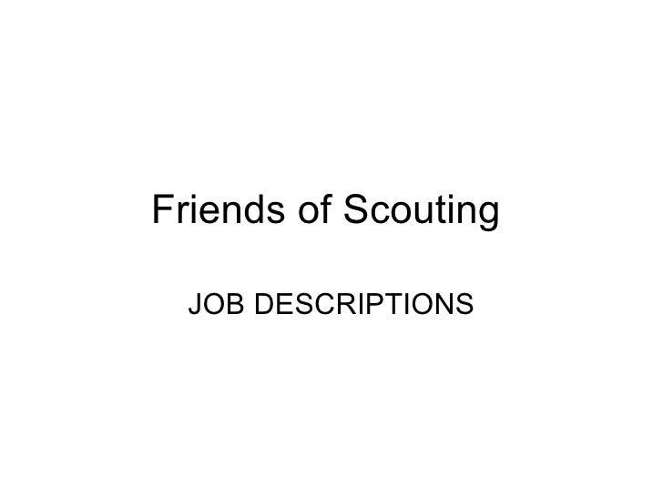Friends of Scouting  JOB DESCRIPTIONS