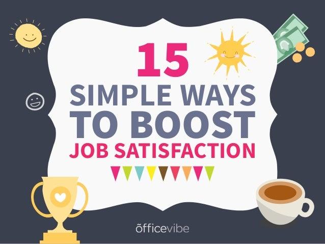 15 TO BOOSTJOB SATISFACTION SIMPLE WAYS