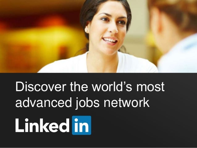 Discover the world's mostadvanced jobs network