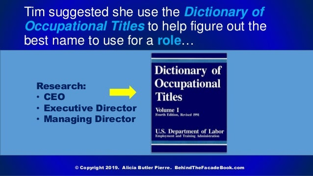 Tim suggested she use the Dictionary of Occupational Titles to help figure out the best name to use for a role… © Copyrigh...