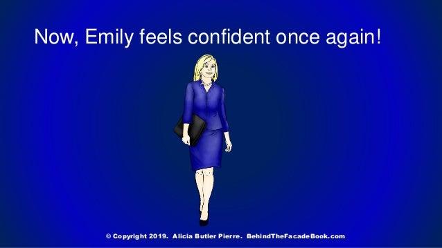 Now, Emily feels confident once again! © Copyright 2019. Alicia Butler Pierre. BehindTheFacadeBook.com