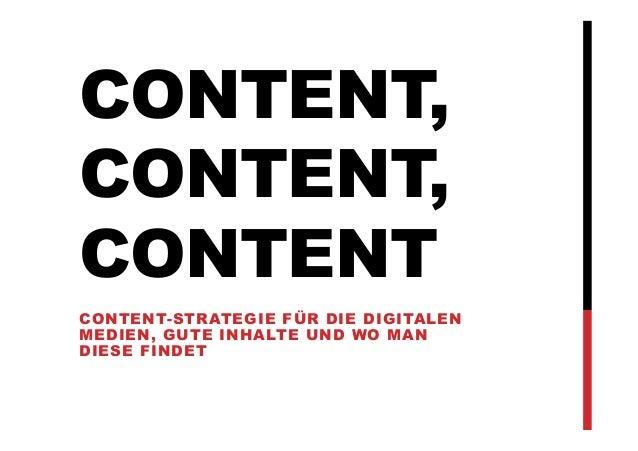 CONTENT, CONTENT, CONTENT CONTENT-STRATEGIE FÜR DIE DIGITALEN MEDIEN, GUTE INHALTE UND WO MAN DIESE FINDET