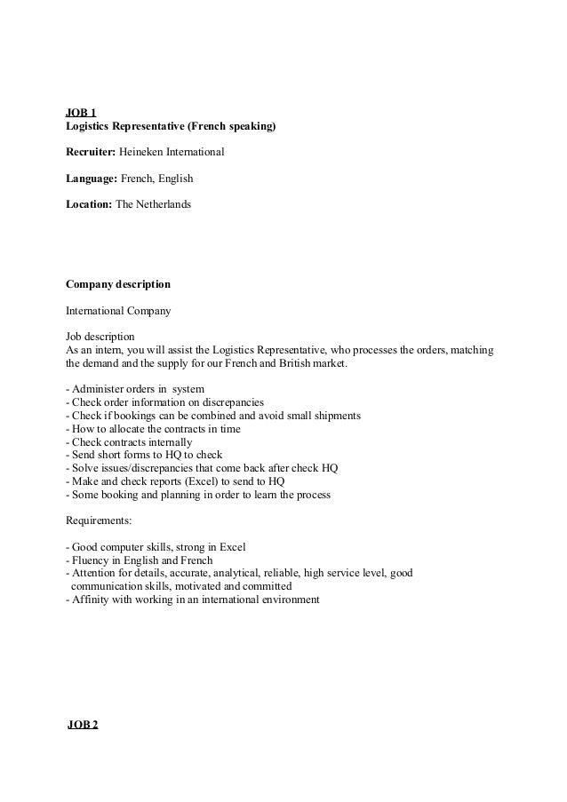 JOB 1 Logistics Representative (French speaking) Recruiter: Heineken International Language: French, English Location: The...