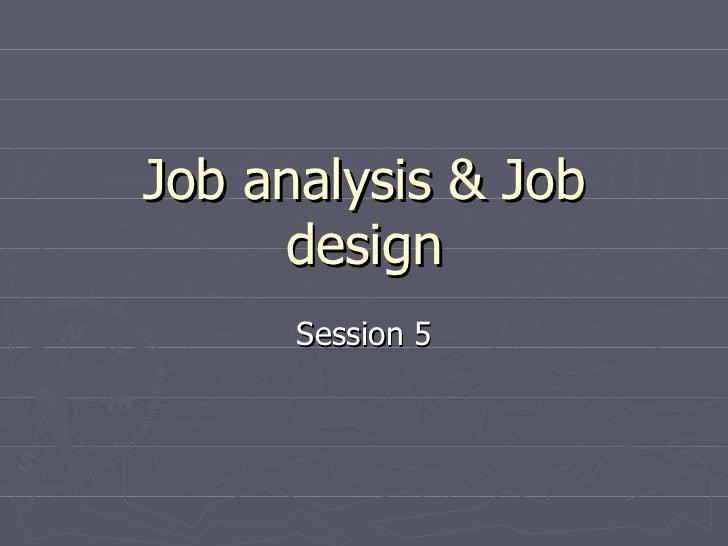 Job analysis & Job design Session 5
