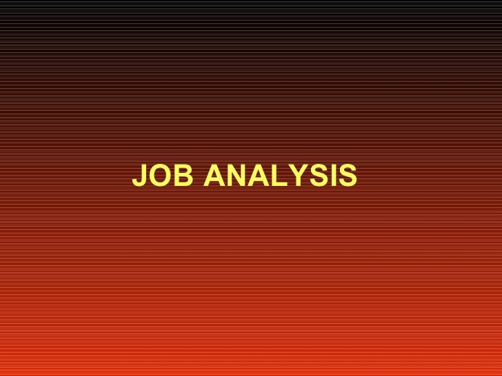 <ul><li>JOB ANALYSIS </li></ul>