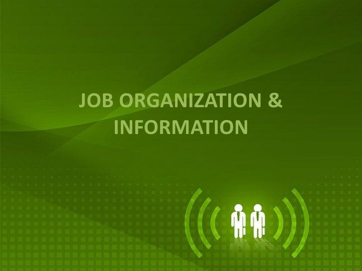 JOB ORGANIZATION & INFORMATION