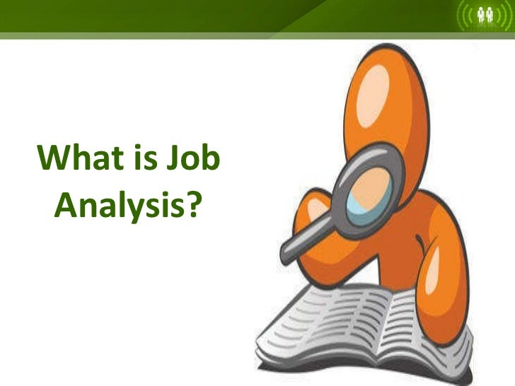 job analysis and job specification Comprehensive job analysis begins with the study of the organization itself: its purpose, design and structure, inputs and outputs, internal and external environments, and resource constraints it is the first step in a thorough understanding of the job and forms the basis of job description which leads to job specification.