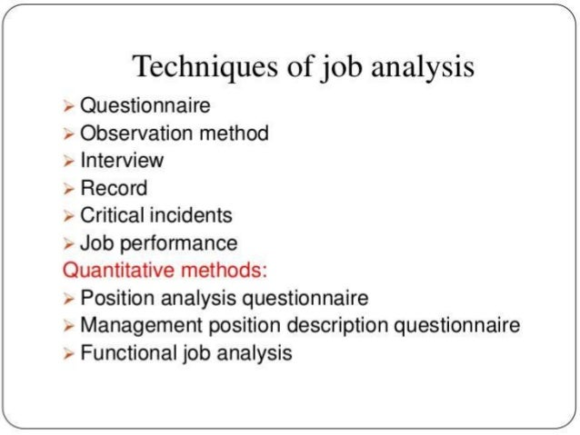 the objective of conducting job analysis Job or performance analysis  learning  each of the five methods involves a different procedure for conducting a task analysis and also make different assumptions.