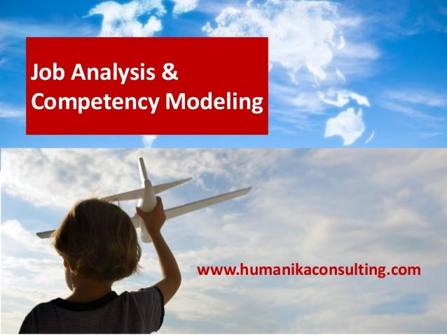 Job Analysis & Competency Modeling www.humanikaconsulting.com