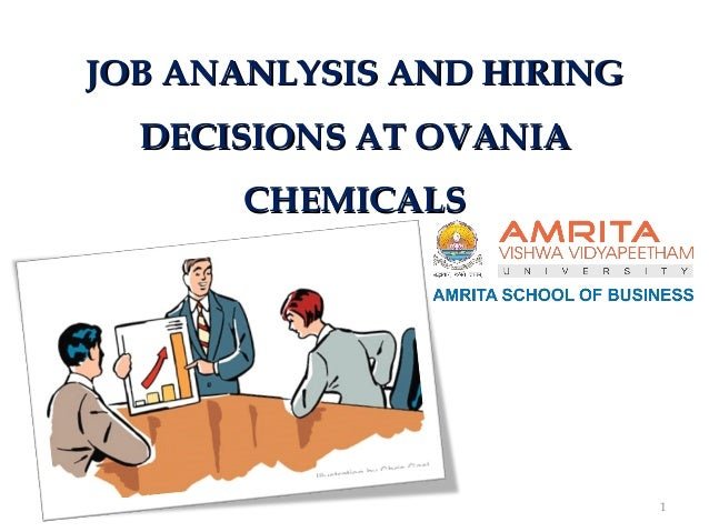 job analysis at ovania chemical How would you go about conducting a job analysis for a job that  job analysis  and hiring decisions at ovania chemical research paper.