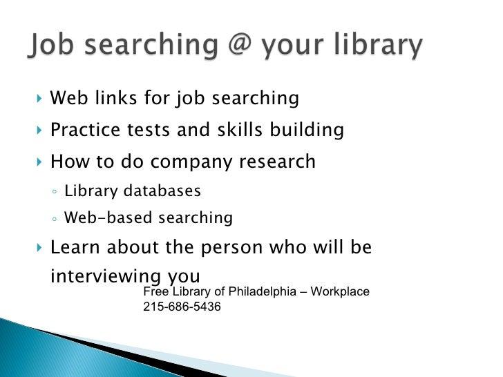 <ul><li>Web links for job searching </li></ul><ul><li>Practice tests and skills building </li></ul><ul><li>How to do compa...