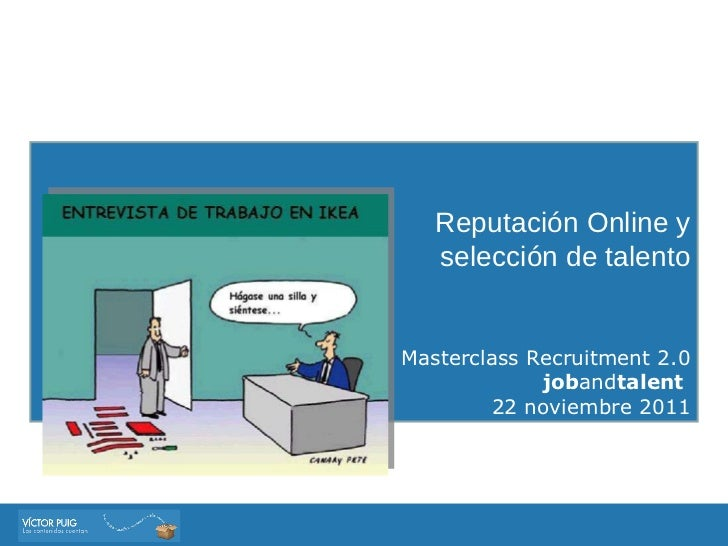 Reputación Online y selección de talento Masterclass Recruitment 2.0 job and talent  22 noviembre 2011