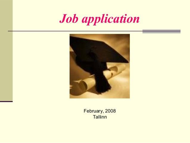 Job applicationFebruary, 2008Tallinn