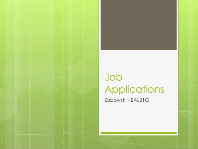 Job  Applications  Zabowski - EAL21G