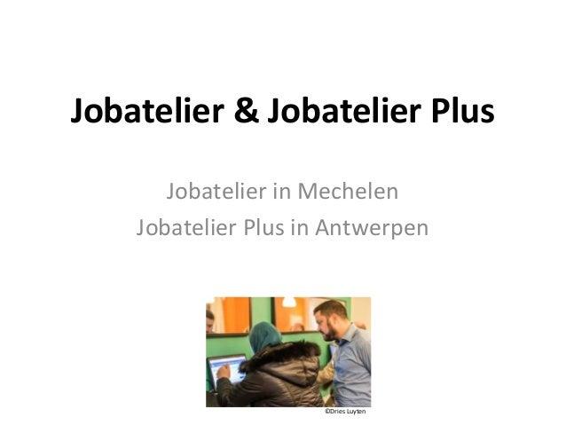 Jobatelier & Jobatelier Plus Jobatelier in Mechelen Jobatelier Plus in Antwerpen ©Dries Luyten