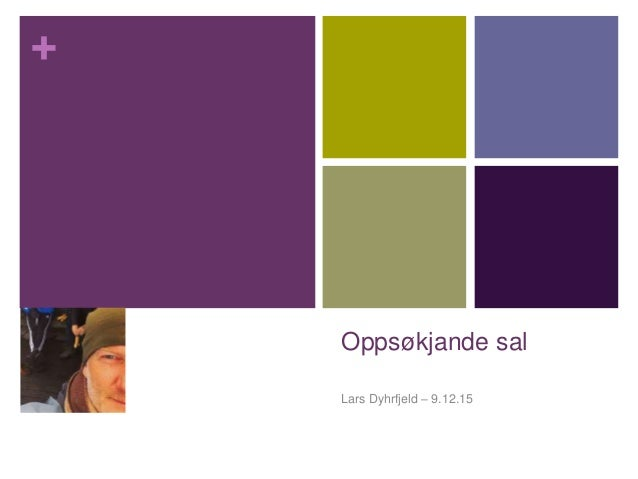 + Oppsøkjande sal Lars Dyhrfjeld – 9.12.15