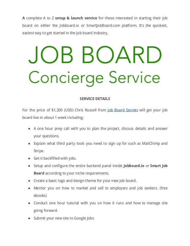 A ​complete A to Z ​setup & launch service for those interested in starting their job                                board...