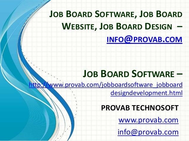 JOB BOARD SOFTWARE, JOB BOARD WEBSITE, JOB BOARD DESIGN – INFO@PROVAB.COM  JOB BOARD SOFTWARE – http://www.provab.com/jobb...