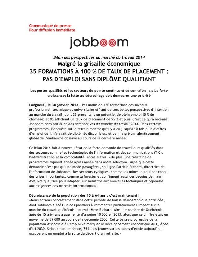 Communiqué de presse Pour diffusion immédiate  Bilan des perspectives du marché du travail 2014  Malgré la grisaille éc...
