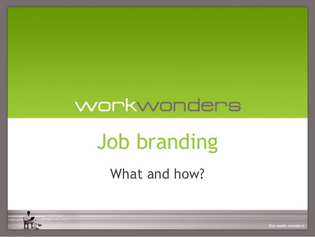 Job branding What and how?