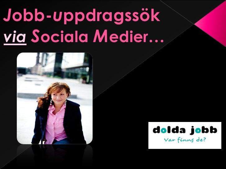 Jobb-uppdragssökvia Sociala Medier…
