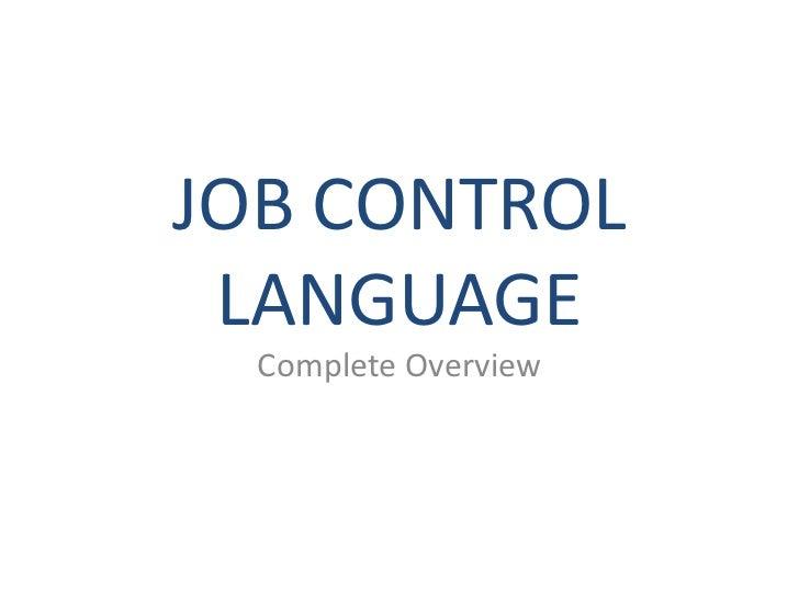 JOB CONTROL LANGUAGE  Complete Overview
