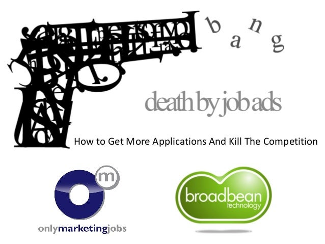 How to Get More Applications And Kill The Competition