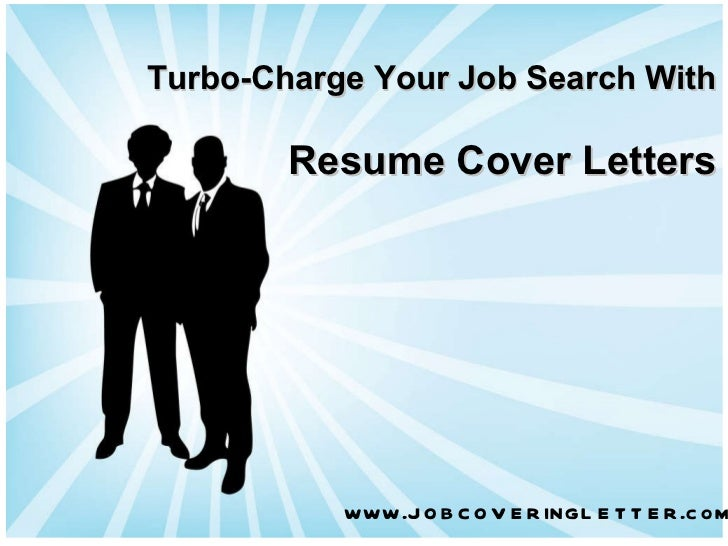 Turbo-Charge Your Job Search With Resume Cover Letters www. jobcoveringletter .com