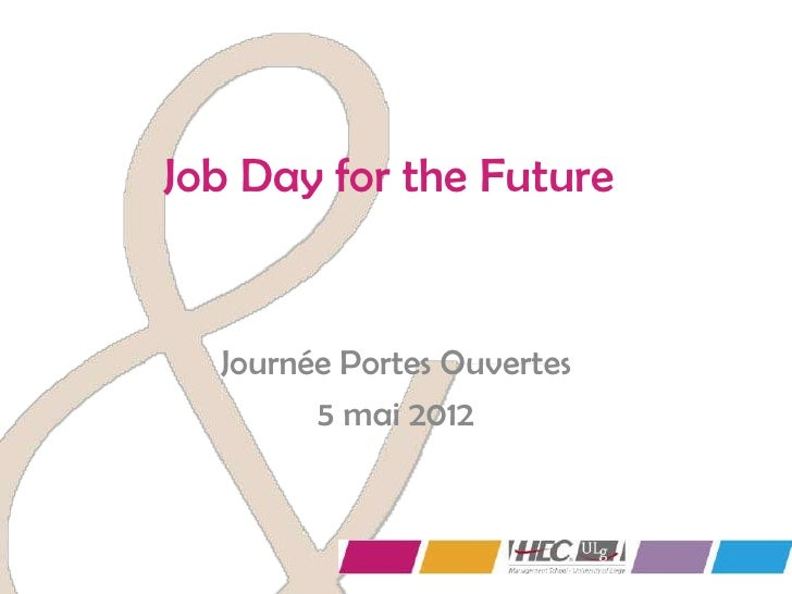 Job Day for the Future  Journée Portes Ouvertes        5 mai 2012