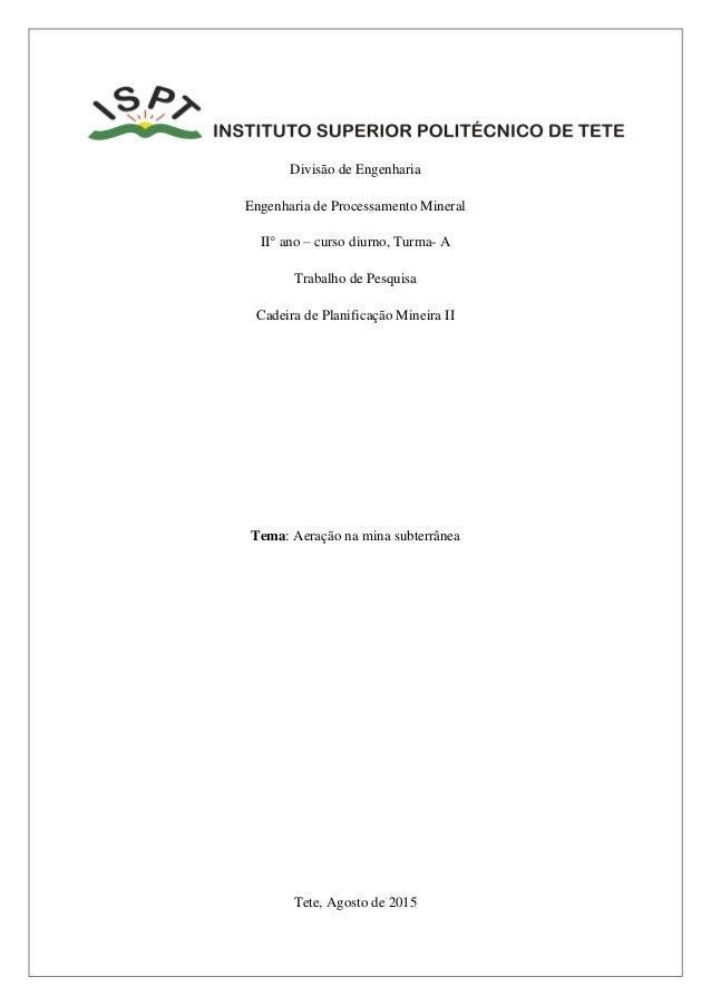 Divisão de Engenharia Engenharia de Processamento Mineral II° ano – curso diurno, Turma- A Trabalho de Pesquisa Cadeira de...