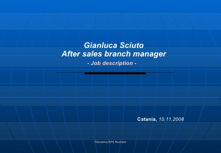 Gianluca Sciuto After sales branch manager       - Job description -                                   Catania, 10.11.2008...