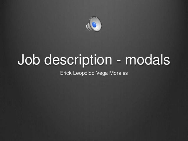 Job description - modals Erick Leopoldo Vega Morales
