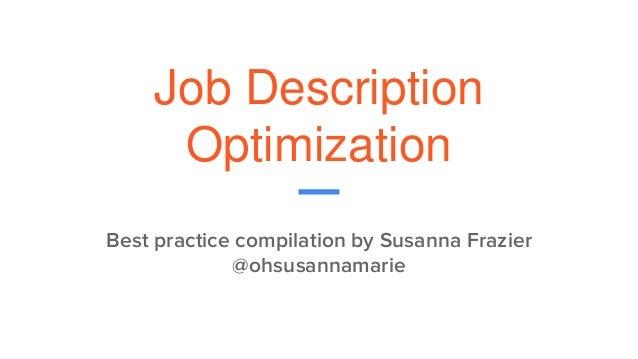 Job Description Optimization Best practice compilation by Susanna Frazier @ohsusannamarie
