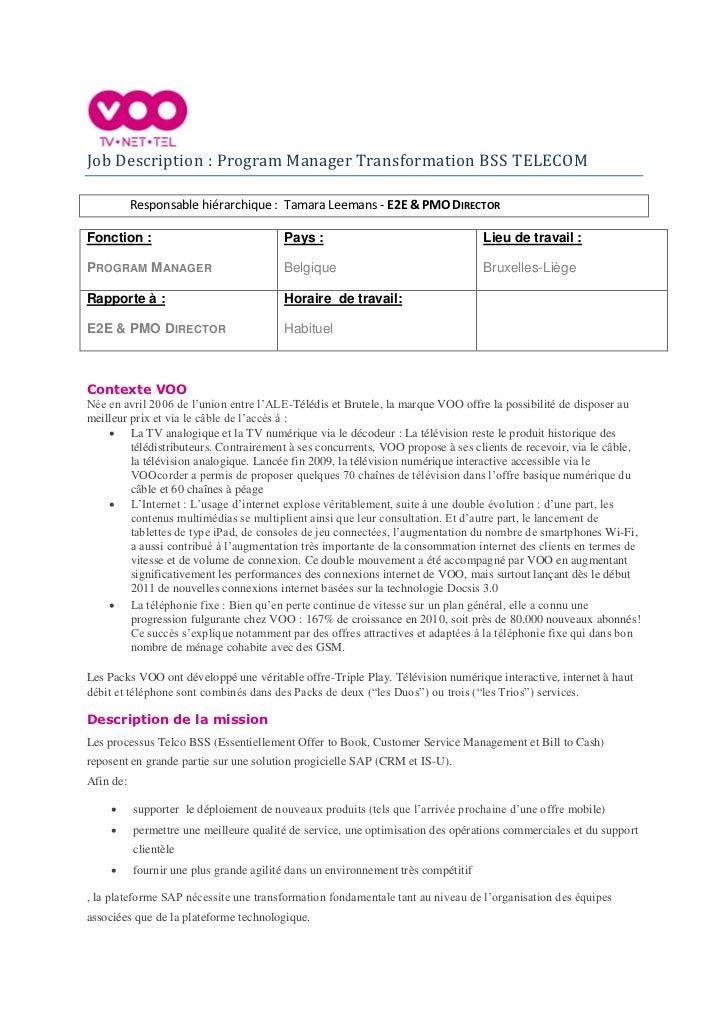 Job Description : Program Manager Transformation BSS TELECOM           Responsable hiérarchique : Tamara Leemans - E2E & P...