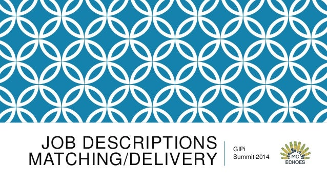 JOB DESCRIPTIONS MATCHING/DELIVERY  GIPi Summit 2014