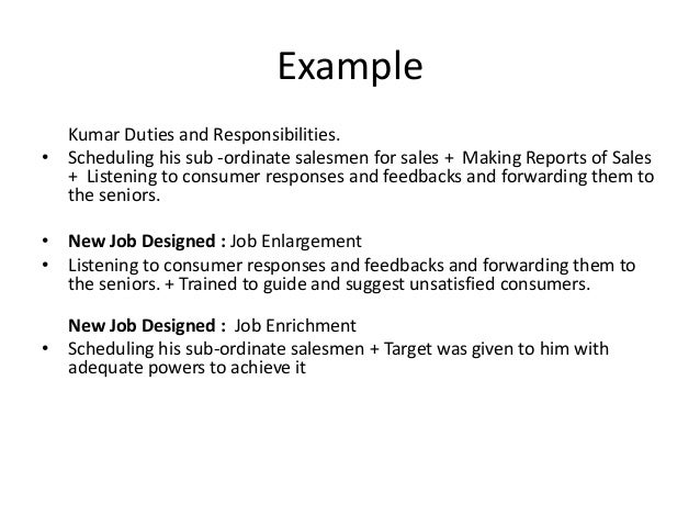 examples of job enlargement Job rotation involves the movement of employees through a range of jobs in order to increase job rotation is similar to job enlargement for example, an.