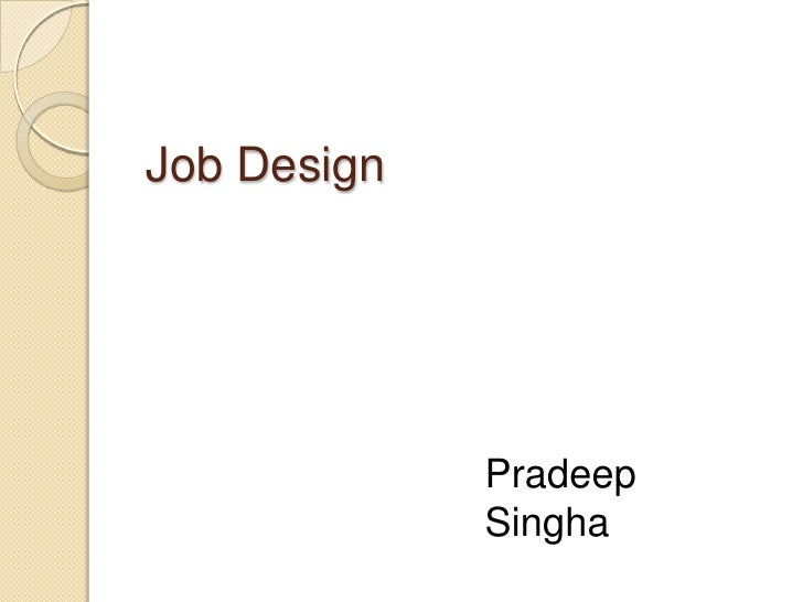 Job Design             Pradeep             Singha