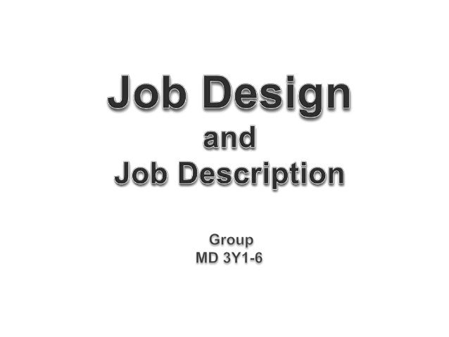 • What is Job Design? • What are the approaches involved in Job Design? • What is Job Analysis? • What are the steps in Jo...