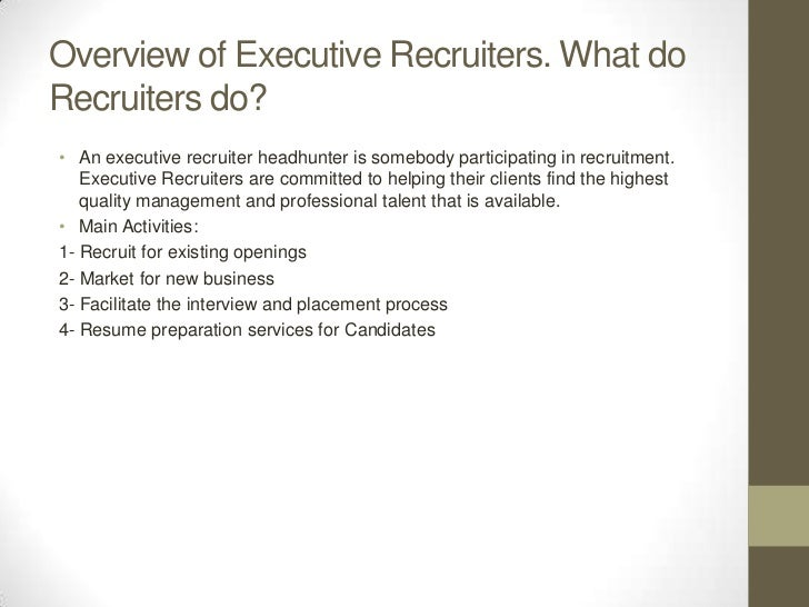 How Executive Recruiters Help In Resume Preparation; 3.
