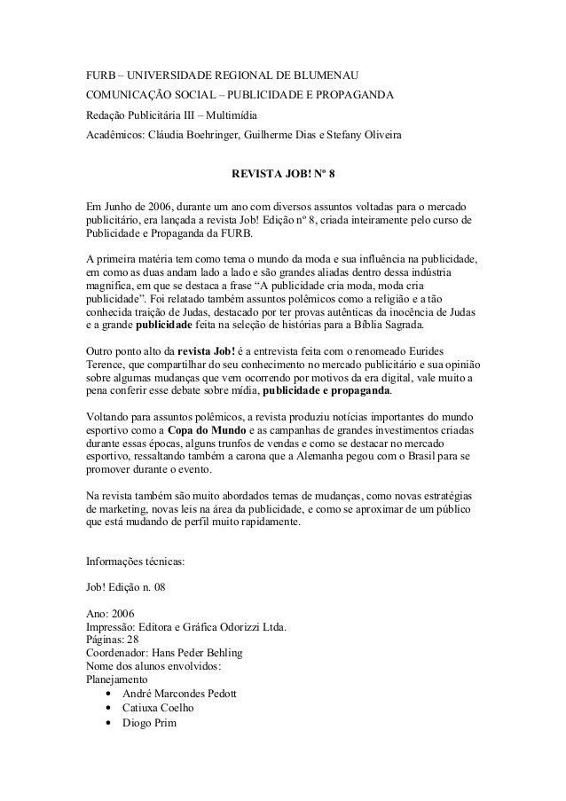 FURB – UNIVERSIDADE REGIONAL DE BLUMENAU COMUNICAÇÃO SOCIAL – PUBLICIDADE E PROPAGANDA Redação Publicitária III – Multimíd...