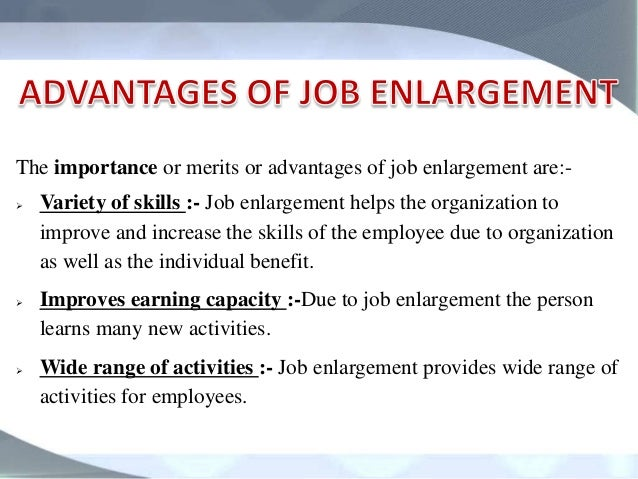job rotation enrichment or enlargement Job design methods: rotation, simplification, enlargement and enrichment of  jobs job design logically follows job analysis job analysis provides job related .