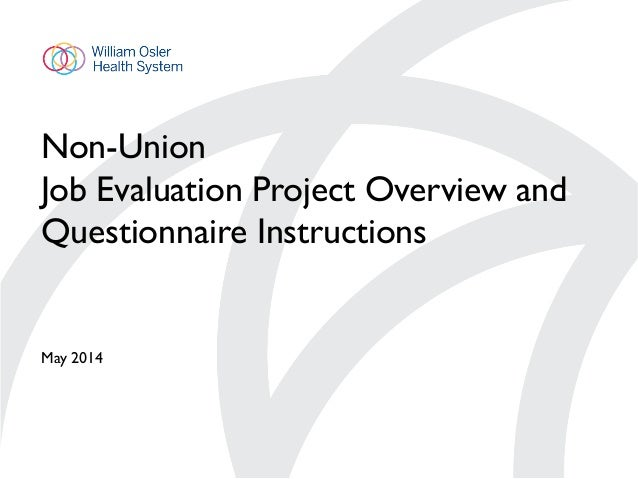 Non-Union Job Evaluation Project Overview and Questionnaire Instructions May 2014