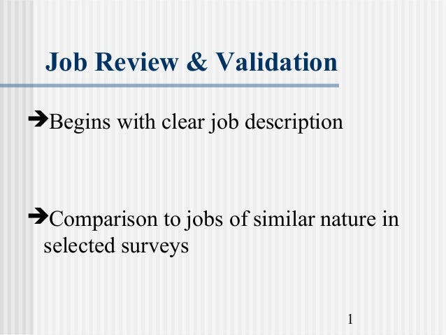 Job Review & ValidationBegins with clear job descriptionComparison to jobs of similar nature in selected surveys        ...