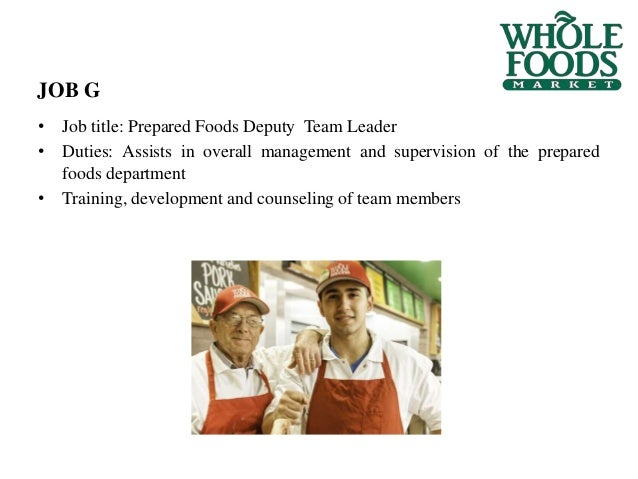 Job Evaluation. Whole foods - Case Study Example