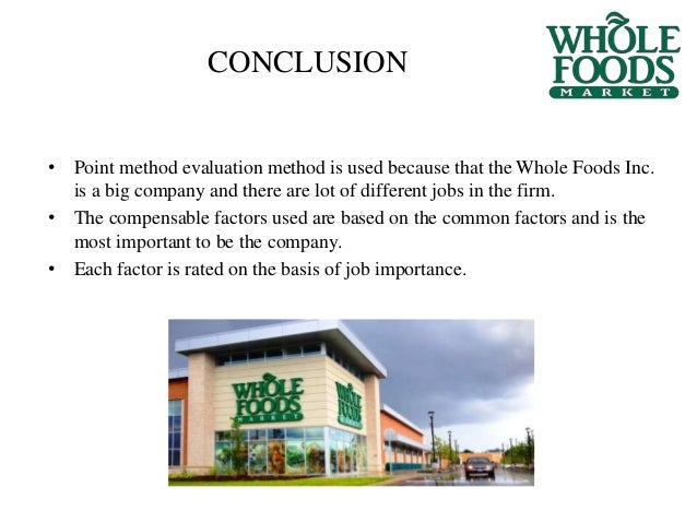 case study job evaluation job structure whole foods Whole foods market's organizational structure is examined in this case study and analysis to show how the company maintains its business growth and success.